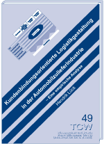 Kundenbindungsorientierte Logistikgestaltung in der Automobilzulieferindustrie